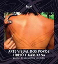 Arte Visual dos Povos Tiriyó e Kaxuyana