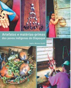 Artefatos e matérias-primas dos povos Indígenas do Oiapoque