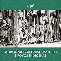Patrimônio Cultural e Imaterial e Povos Indígenas