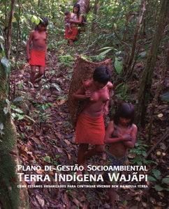 Plano de Gestão Socioambiental Terra Indígena Wajãpi