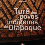 Turé dos povos indígenas do Oiapoque