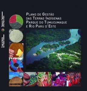 Plano de Gestão das Terras Indígenas Tumucumaque e Rio Paru d'Este