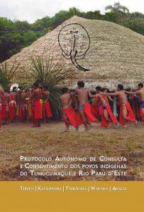 Protocolo Autônomo de Consulta e Consentimento dos Povos Indígenas do Tumucumaque e Rio Paru d'Este
