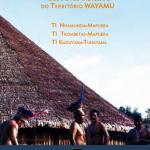 Protocolos Próprios de Consulta e Consentimento Prévio dos Povos Indígenas do Território Wayamu
