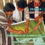 Em busca do bem viver Experiências de elaboração de Planos De  Gestão Territorial e Ambiental de Terras Indígenas