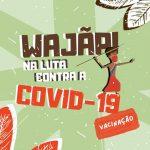 Wajãpi na luta contra a Covid-19 - Vacinação